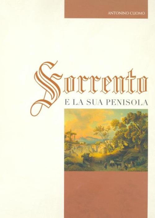 Sorrento e la sua penisola. Le incisioni da Vico Equense a Massa Lubrense dal XVI al XIX secolo.