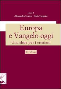 Europa e Vangelo oggi. Una sfida per i cristiani.