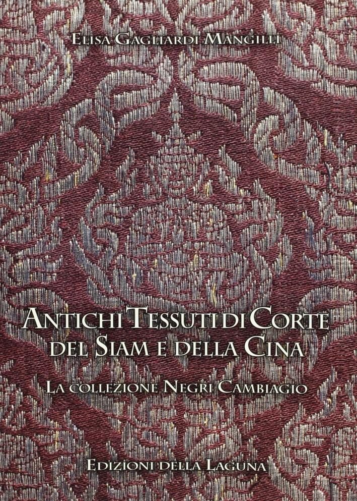 Antichi tessuti di corte del Siam e della Cina. La Collezione Negri Cambiagio