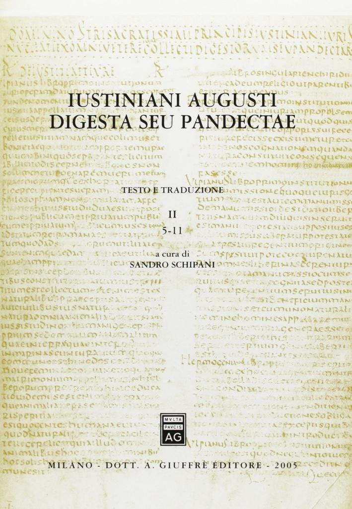 Iustiniani Augusti Digesta, seu Pandectae = Digesti o pandette dell'imperatore Giustiniano. Testo e traduzione. Vol. 2. 5-11