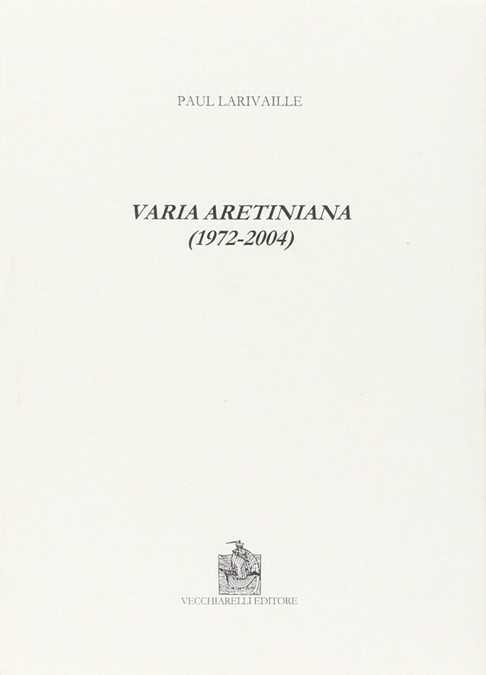 Varia aretiniana (1972-2004).