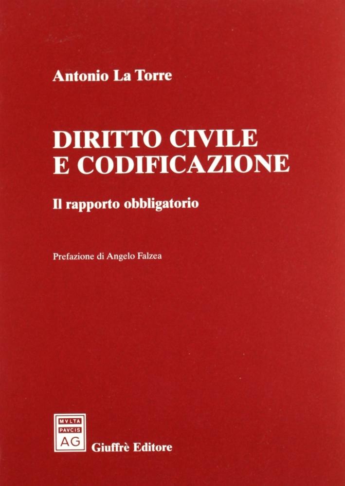 Diritto civile e codificazione. Il rapporto obbligatorio