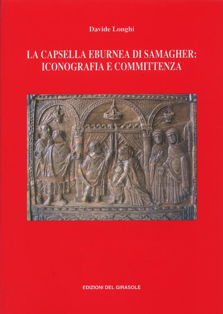 La Capsella Eburnea di Samagher. Iconografia e Committenza