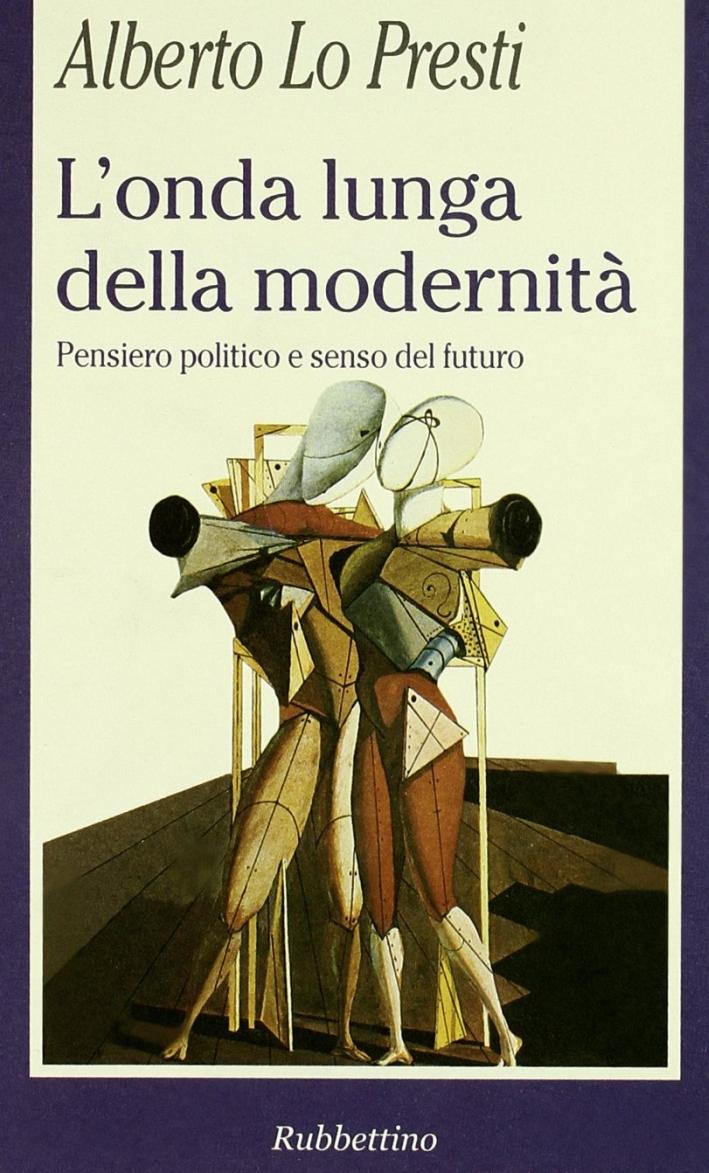 L'onda lunga della modernità. Pensiero politico e senso del futuro