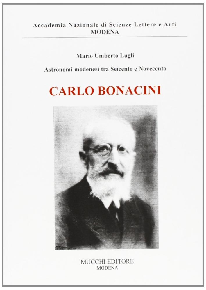 Carlo Bonacini. Astronomi modenesi tra Seicento e Novecento