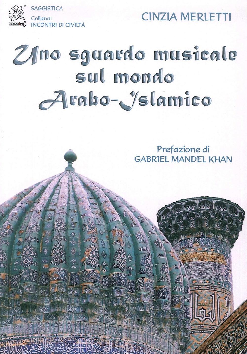 Uno Sguardo Musicale sul Mondo Arabo-Islamico.