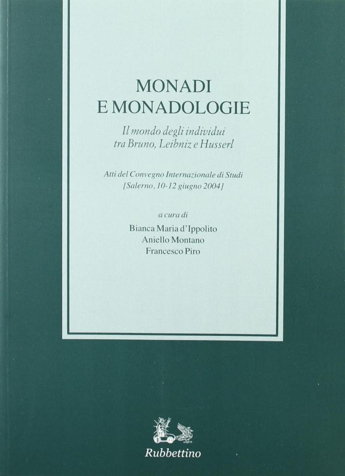 Monadi e Monadologie. Il Mondo degli Individui tra Bruno, Leibniz e Husserl.