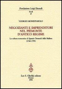 Negozianti e imprenditori nel Piemonte d'antico regime. La cultura economica di Ignazio Donaudi delle Mallere (1744-1795).