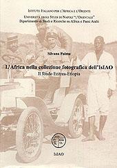 L'Africa nella collezione fotografica dell'IsIAO. Il fondo Eritrea-Etiopia.