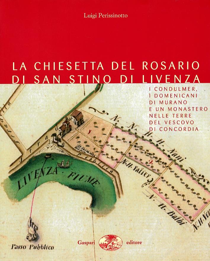 La Chiesetta del Rosario di San Stino di Livenza. I Condulmer, i Domenicani di Murano e un Monastero nelle Terre del Vescovo di Concordia.