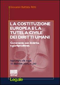 La costituzione europea e la tutela civile dei diritti umani.