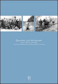 Quarrata, Voci dal Passato. Storie, Tradizioni e Personaggi tra la Fine dell'Ottocento e la Prima Metà del Novecento.