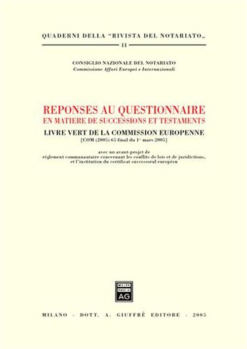 Reponses au questionnaire en matiere de successions et testaments. Livre vert de la Commission europenne....