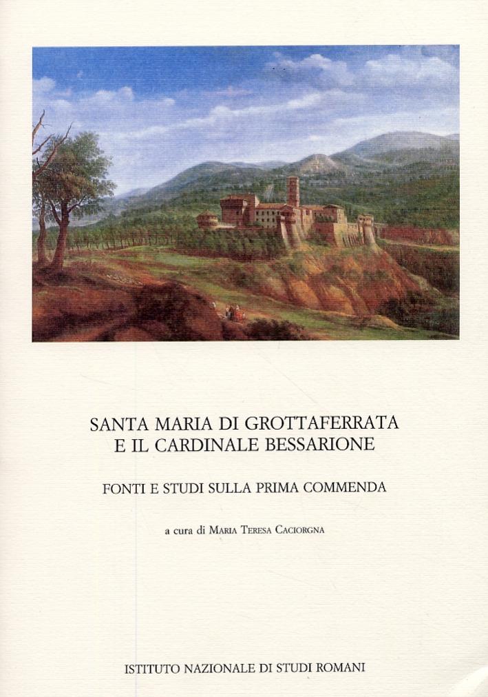 Santa Maria di Grottaferrata e il cardinale Bessarione. Fonti e studi sulla prima commenda