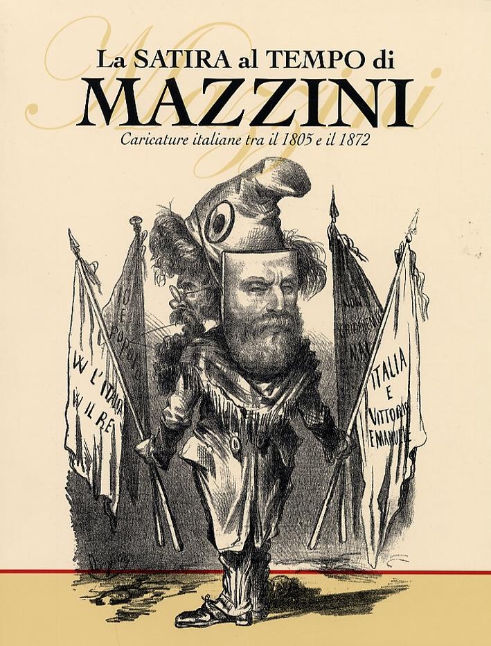 La satira al tempo di Mazzini. Caricature italiane tra il 1805 e il 1872.