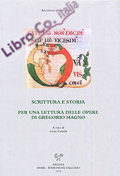 Scrittura e storia. Per una lettura delle opere di Gregorio Magno.