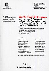 Spiriti liberi in Svizzera. La presenza di fuoriusciti italiani nella Confederazione negli anni del fascismo e del nazismo (1922-1945).