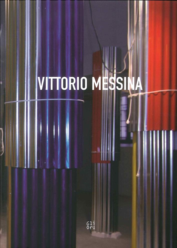 Vittorio Messina. Cronografie o della Città Verticale