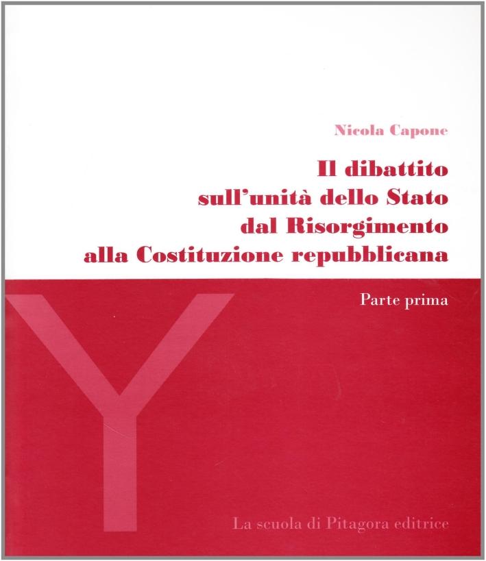 Il dibattito sull'unità dello Stato dal Risorgimento alla Costituzione repubblicana
