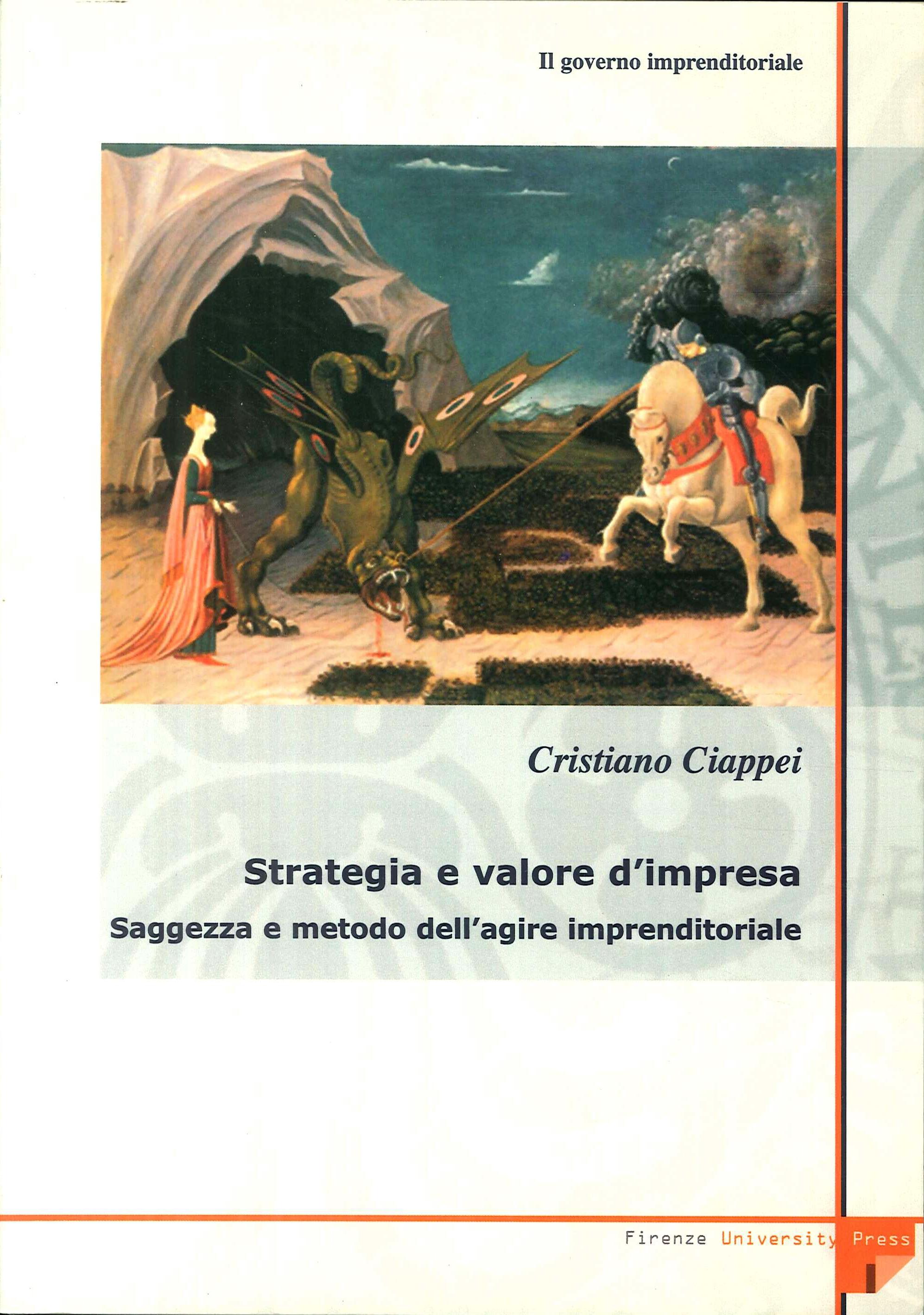 Il governo imprenditoriale. Vol. 4/2: Strategia e valore d'impresa: saggezza e metodo dell'agire imprenditoriale