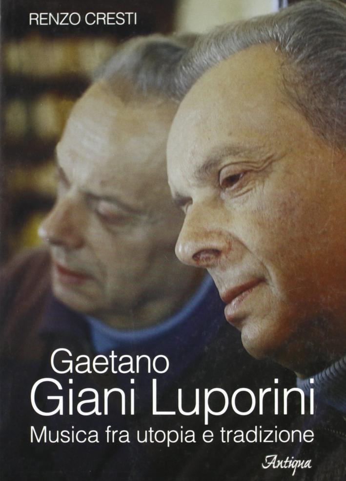 Gaetano Giani Luporini. Musica fra utopia e tradizione
