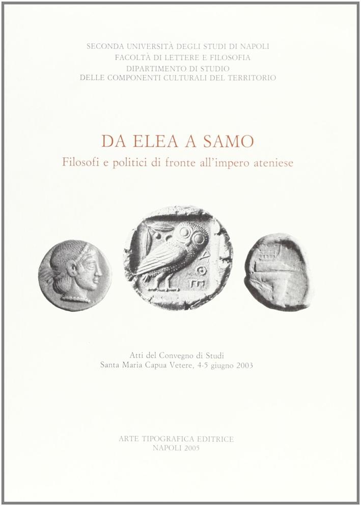 Da Elea a Samo. Filosofi politici di fronte all'impero ateniese