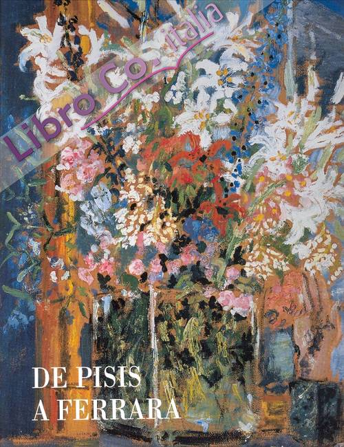 De Pisis a Ferrara. Opere nelle Collezioni del Museo d'Arte Moderna e Contemporanea