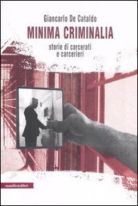 Minima criminalia. Storie di carcerati e carcerieri