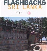 Flashbacks. Sri Lanka. Ediz. italiana e inglese