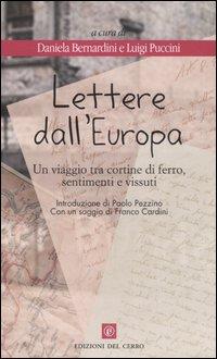 Lettere dall'Europa. Un viaggio tra cortine di ferro, sentimenti e vissuti