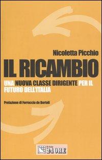 Il ricambio. Una nuova classe dirigente per il futuro dell'Italia
