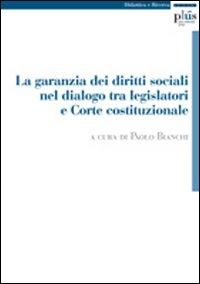 La Garanzia dei diritti sociali nel dialogo tra legislatori e Corte Costituzionale