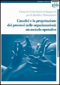 L'Analisi e la progettazione dei processi nelle organizzazioni: un metodo operativo