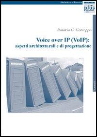 Voice over IP (VoIP): aspetti architetturali e di progettazione