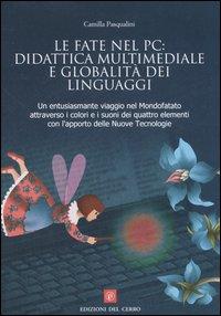 Le fate nel PC: didattica multimediale e globalità dei linguaggi. Un entusiasmante viaggio nel Mondofatato attraverso i colori e i suoni dei quattro elementi