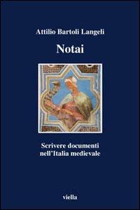 Notai. Scrivere documenti nell'Italia medievale