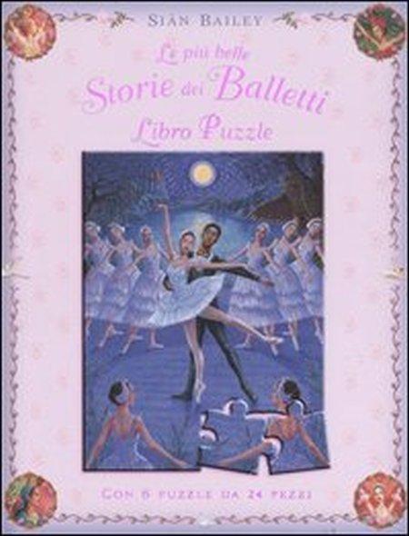 Le più Belle Storie dei Balletti. Libro Puzzle