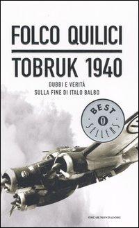 Tobruk 1940. Dubbi e verità sulla fine di Italo Balbo