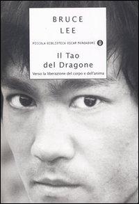Il tao del dragone. Verso la liberazione del corpo e dell'anima