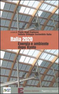 Italia 2020. Energia e ambiente dopo Kyoto