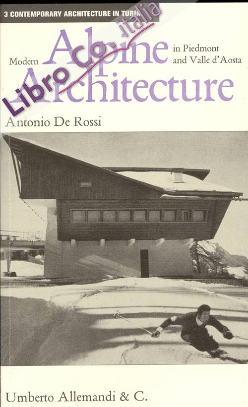 Modern Alpine Architecture in Piedmont and Valle d'Aosta