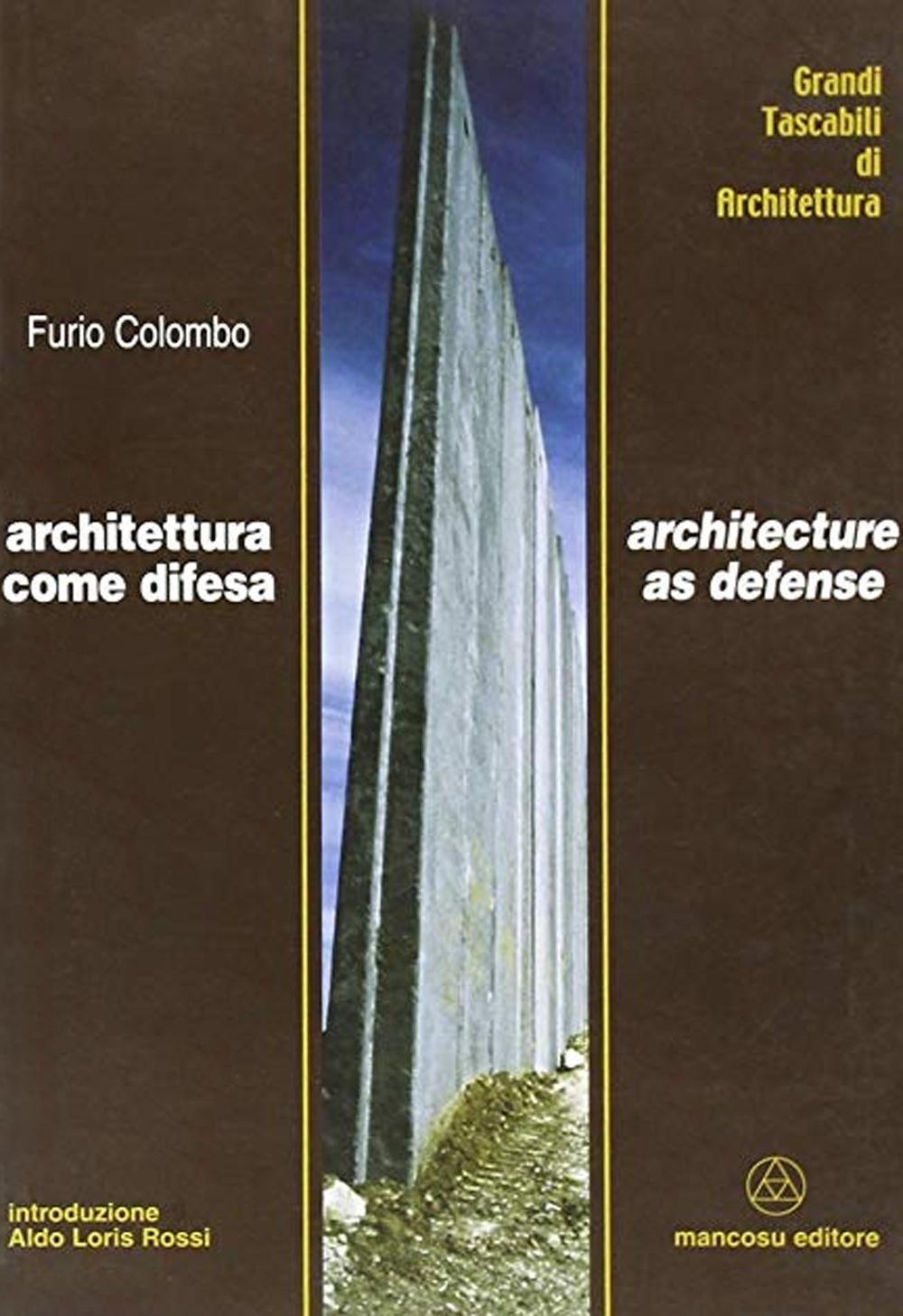 Architettura come difesa-Architecture as defense. Ediz. bilingue