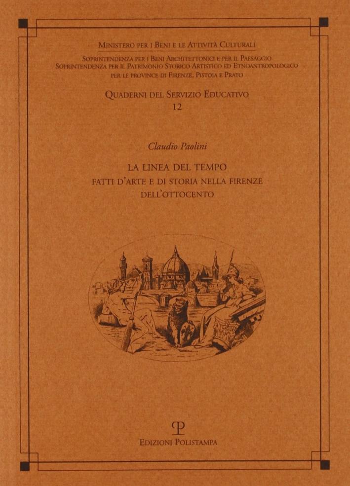 La linea del tempo. Fatti d'arte e di storia nella Firenze dell'Ottocento