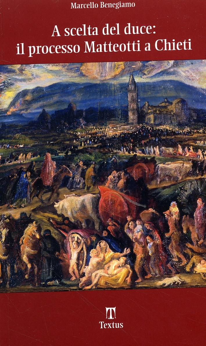 A scelta del duce: il processo Matteotti a Chieti. 16-24 marzo 1926