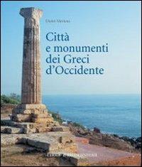 Città e monumenti dei greci d'occidente. Dalla colonizzazione alla crisi di fine V secolo a.C...