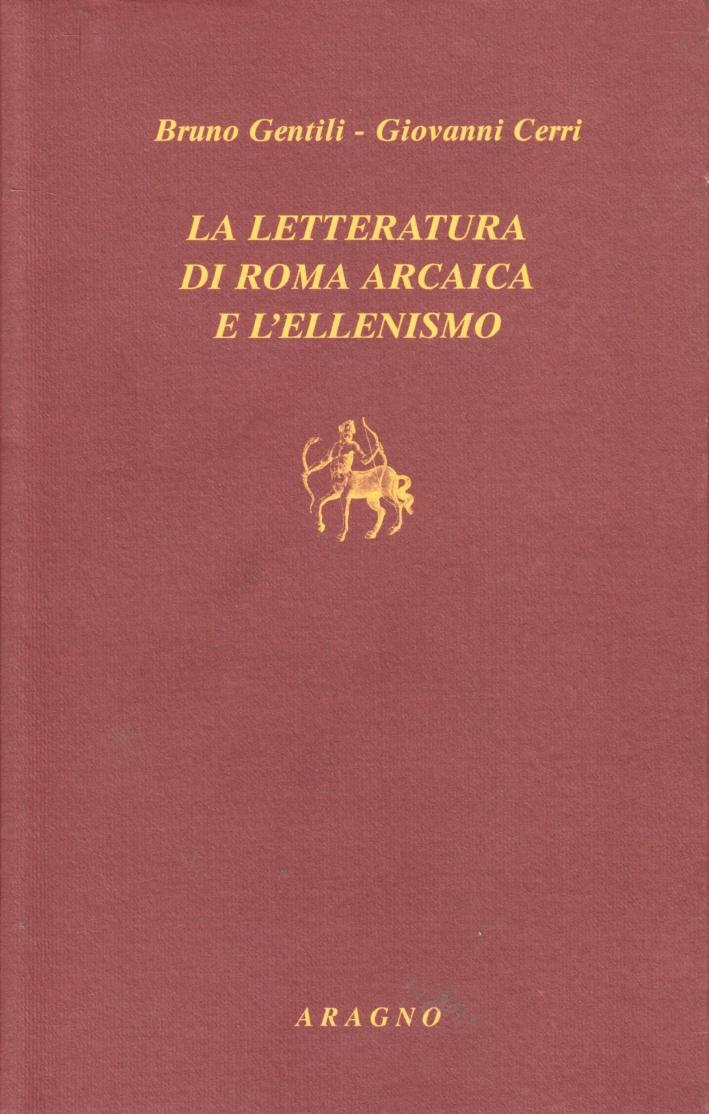 La letteratura di Roma arcaica e l'ellenismo