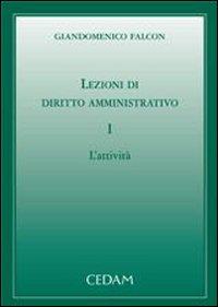 Lezioni di Diritto Amministrativo. Vol. 1: L'Attività