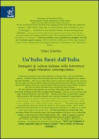 Un'Italia fuori dall'Italia. Immagini di cultura italiana nella letteratura anglo-irlandese contemporanea