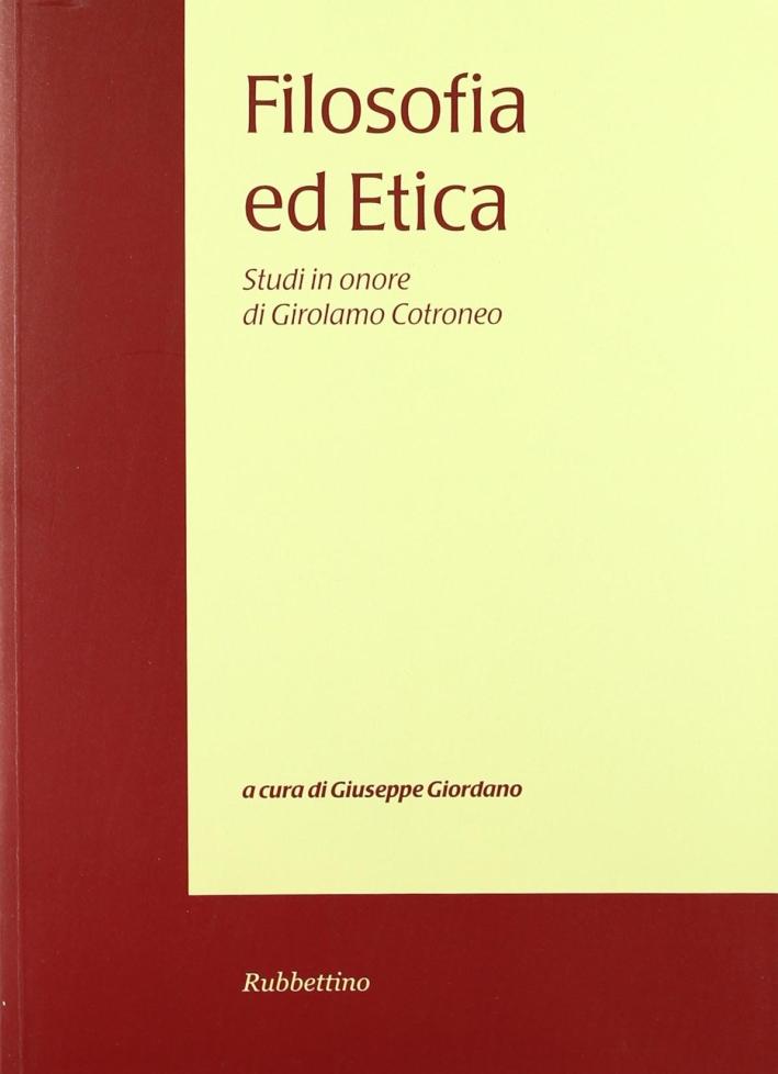 Filosofia ed etica. Studi in onore di Girolamo Cotroneo