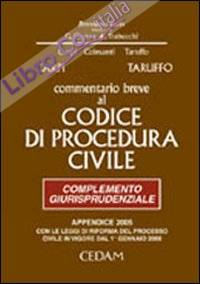 Commentario breve al codice di procedura civile. Complemento giurisprudenziale. Appendice di aggiornamento, 2005.